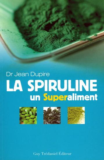 Dr Jean Dupire : La spiruline, un superaliment